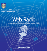 Web Radio: A Manual for streaming audio on the web by Zahir Koradia (Author)